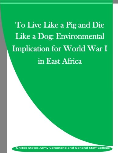To Live Like a Pig and Die: United States Army