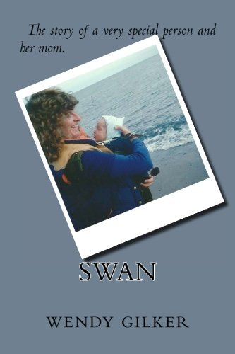 9781523343560: Swan: The story of a very special person and her mom.
