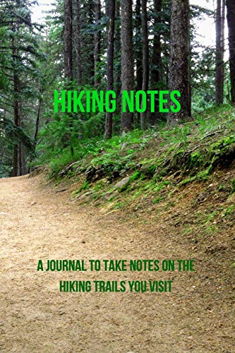 9781523344918: Hiking Notes: A Journal to Take Notes on the Hiking Trails You Visit (Volume 2)