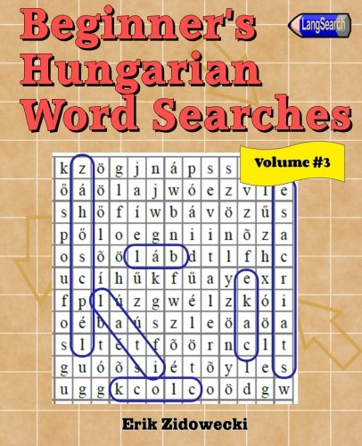 9781523345809: Beginner's Hungarian Word Searches - Volume 3
