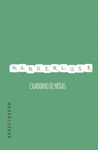 9781523346127: Wanderlust. Cuaderno de notas. Libreta de ideas. Bloc de notas. Anotador: Barcelover