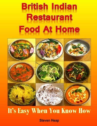 9781523346417: British Indian Restaurant Food At Home: It's Easy When You Know How