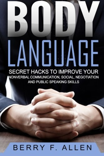 9781523346677: Body Language Secret Hacks To Improve Your Nonverbal Communication, Social, Negotiation And Public Speaking Skills (Quick & Easy Psychology Mastery Training of Reading People Fast)