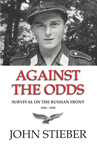 9781523347360: Against the Odds: Survival on the Russian Front