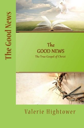 9781523349357: The Good News: The True Gospel of Christ