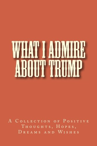 What I Admire About Trump: Me and You