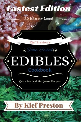 9781523350995: Kief Preston's Time-Tested FASTEST Edibles Cookbook: Quick Medical Marijuana Recipes - 30 Minutes or Less (The Kief Preston's Time-Tested Edibles Cookbook Series) (Volume 2)