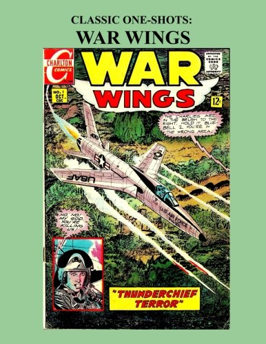 Classic One-Shots: War Wings: Great Single-Issue Military: Charlton Comics