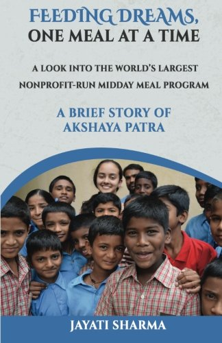9781523352395: Feeding Dreams, One Meal at a Time: A Brief Story of Akshaya Patra