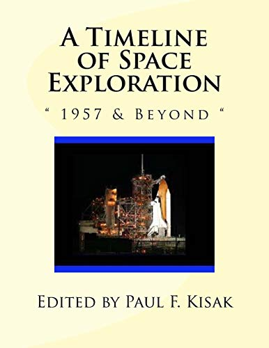 A Timeline of Space Exploration: 1957 and: Kisak, Edited by
