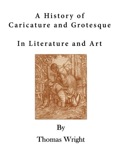 A History of Caricature and Grotesque: In: Wright, Thomas