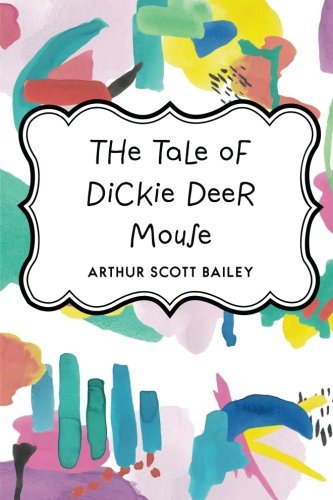 9781523354856: The Tale of Dickie Deer Mouse