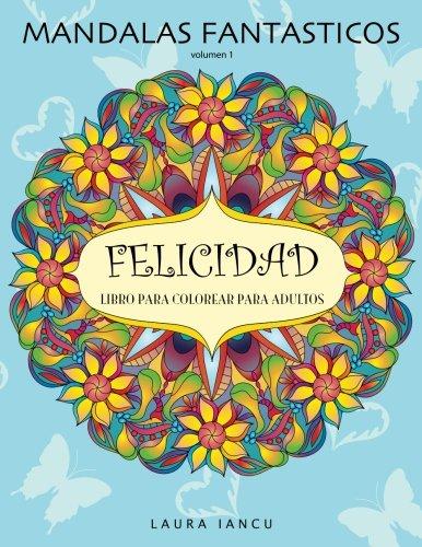 9781523355723: Mandalas Fantasticos: Libro Para Colorear Para Adultos: Descubre Animales, Flores, Frutas Y Otros Objetos Escondidos (Spanish Edition)