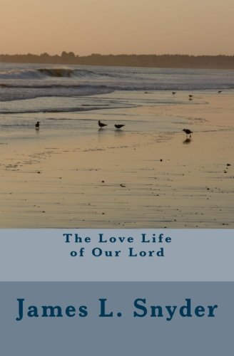 9781523357383: The Love Life of Our Lord