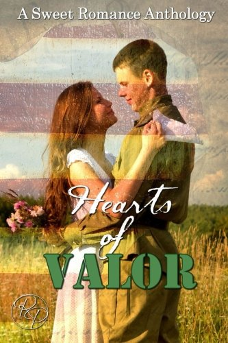 9781523357697: Hearts of Valor: A Sweet Romance Anthology