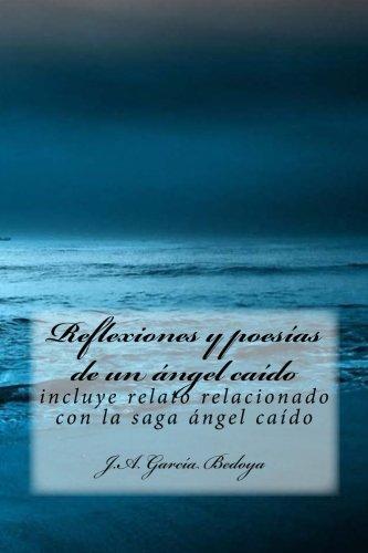 9781523358052: Reflexiones y poesías de un ángel caído: incluye relato relacionado con la saga ángel caído (Spanish Edition)