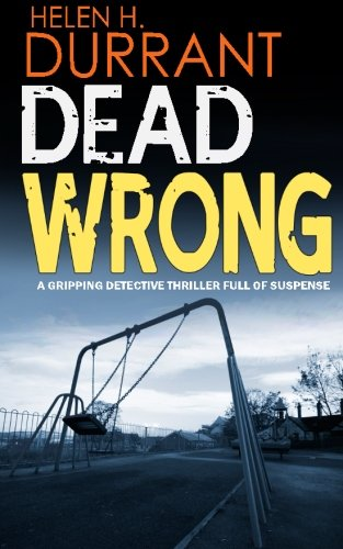 9781523358601: DEAD WRONG a gripping detective thriller full of suspense
