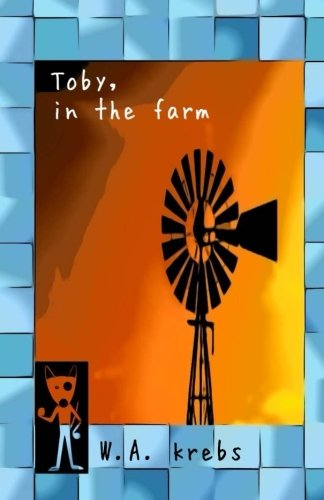 9781523358885: Toby, in the farm (Toby, the adventures of a hero) (Volume 2)
