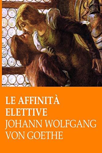 9781523359004: Le affinità elettive (Italian Edition)