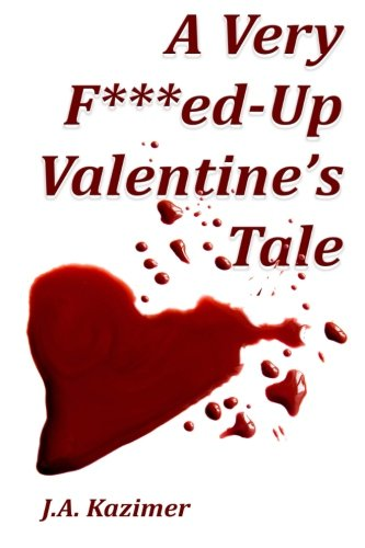 9781523359257: A Very F***ed-Up Valentine's Tale: Novella (F***ed-Up Fairytales) (Volume 5)