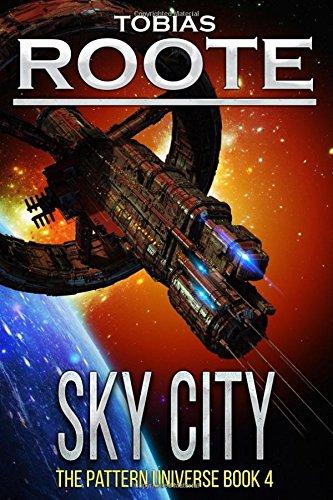9781523359318: Sky City (The Pattern Universe) (Volume 4)