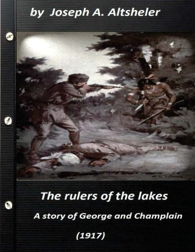 9781523359394: The rulers of the lakes; a story of George and Champlain (1917) (World's Classi (World's Classics)