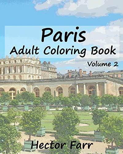 9781523359844: Paris : Adult Coloring Book Vol.2: City Sketch Coloring Book: Volume 2 (Wonderful Cities In Europe)