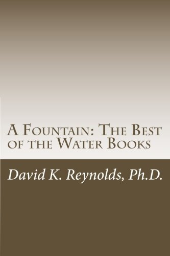 9781523360543: A Fountain: The Best of the Water Books (Constructive Living Series) (Volume 13)