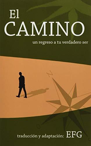 9781523362332: El Camino: un regreso a tu verdadero ser (Spanish Edition)