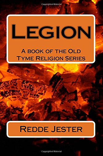 9781523362370: Legion: Book 1 of the Old Tyme Religion Series (Volume 1)