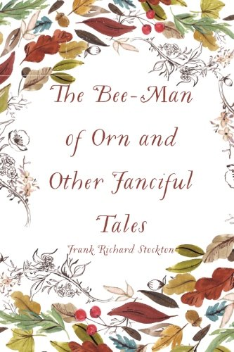 9781523362530: The Bee-Man of Orn and Other Fanciful Tales