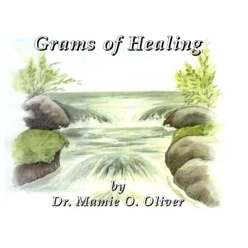 Grams of Healing: Oliver, Dr Mamie