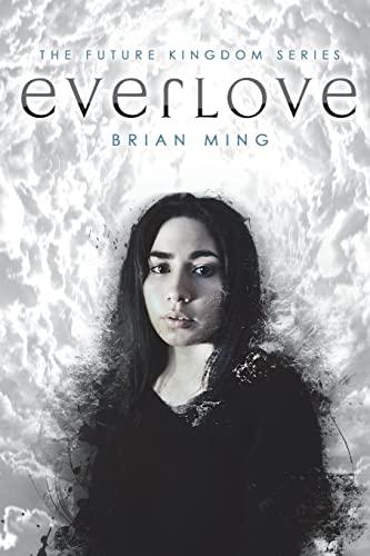 9781523364121: The Future Kingdom: Everlove (Volume 1)