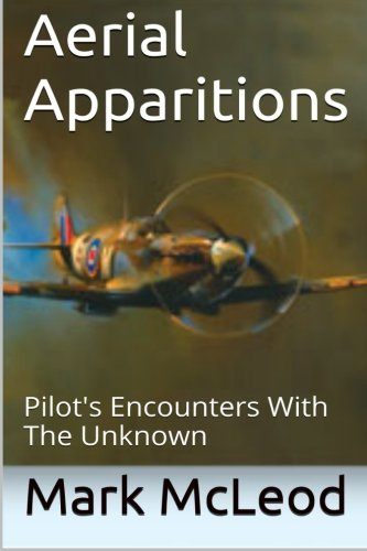 9781523364152: Aerial Apparitions: Pilots Encounters With The Unknown
