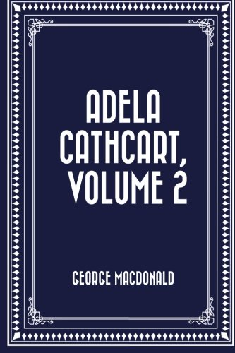9781523365005: Adela Cathcart, Volume 2