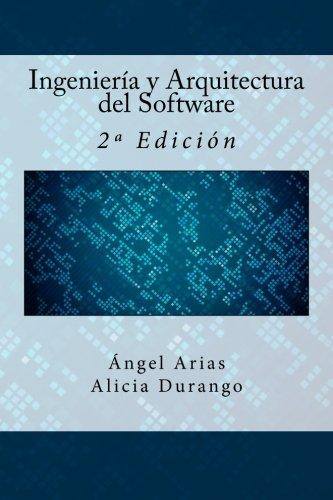 9781523365487: Ingeniería y Arquitectura del Software: 2ª Edición (Spanish Edition)