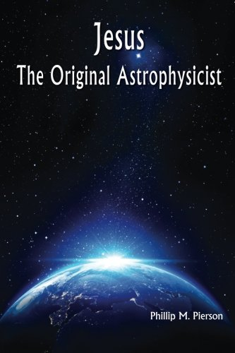 9781523367238: Jesus The Original Astrophysicist