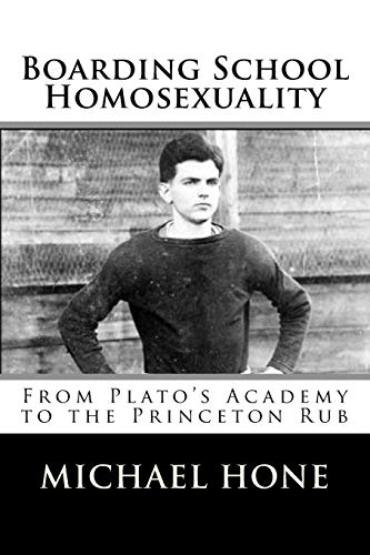 9781523368297: Boarding School Homosexuality: From Plato's Academy to the Princeton Rub