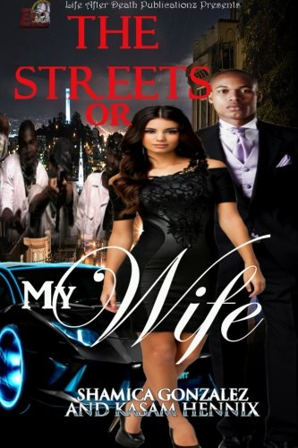 9781523369249: The Streets or My Wife (Volume 1)