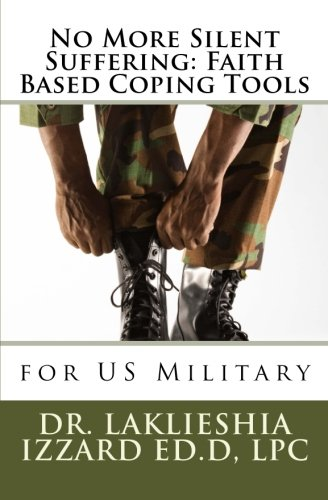 9781523369386: No More Silent Suffering: Faith Based Coping Tools: for US Military
