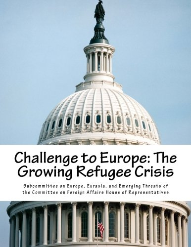 9781523369638: Challenge to Europe: The Growing Refugee Crisis