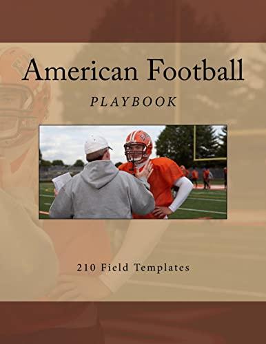 9781523372744: American Football Playbook: 210 Field Templates (American Football Playbooks) (Volume 4)