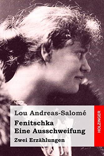 Fenitschka / Eine Ausschweifung: Zwei Erzahlungen: Andreas-Salome, Lou