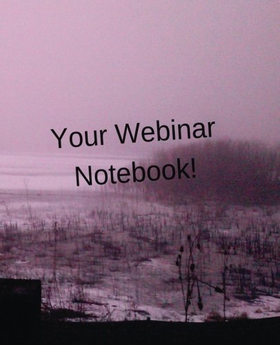 9781523374205: Your Webinar Notebook! Vol. 12: journal notebook planner to use while you attend your webinar (Volume 12)
