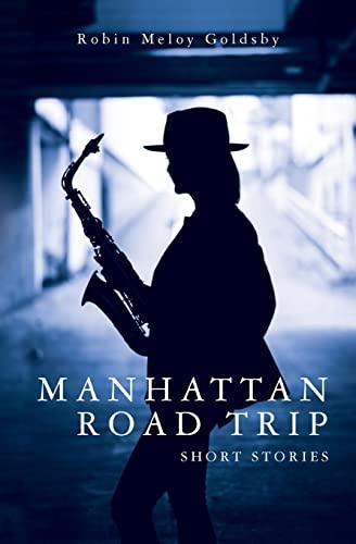 Manhattan Road Trip: Short Stories (Paperback) - Robin Meloy Goldsby