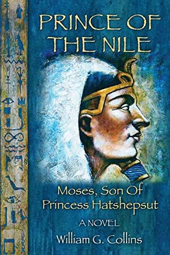 9781523374250: Prince of the Nile: Moses, Son of Princess Hatshepsut