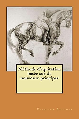 9781523375554: Methode d'equitation basee sur de nouveaux principes (French Edition)