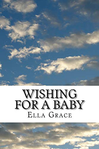 9781523376414: Wishing for a Baby: From Infertility to Natural Pregnancy after Age 40 (Conceiving Love) (Volume 1)