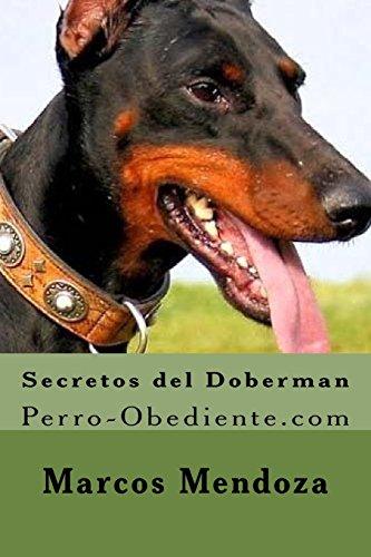 9781523376582: Secretos del Doberman: Perro-Obediente.com (Spanish Edition)