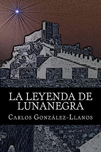 9781523376599: La leyenda de Lunanegra (Spanish Edition)